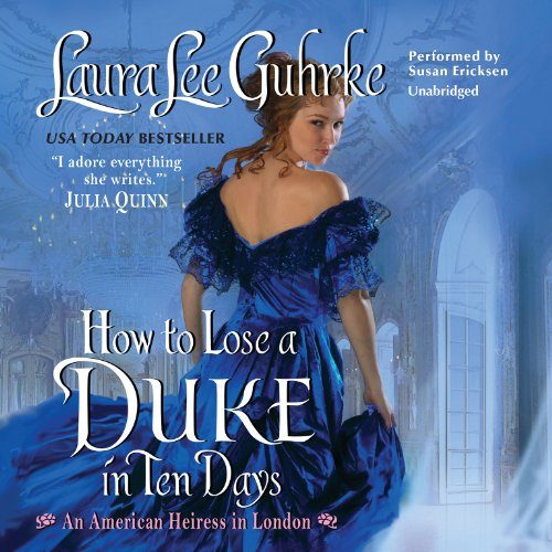 How to Lose a Duke in Ten Days: Library Edition (American Heiress in London) by Blackstone Audio Inc