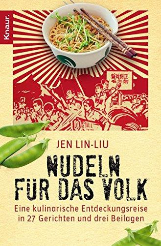 Nudeln für das Volk: Eine kulinarische Entdeckungsreise in 27 Gerichten und drei Beilagen