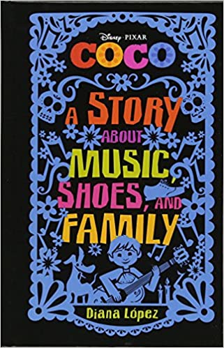 Coco: A Story about Music, Shoes, and Family: Diana López