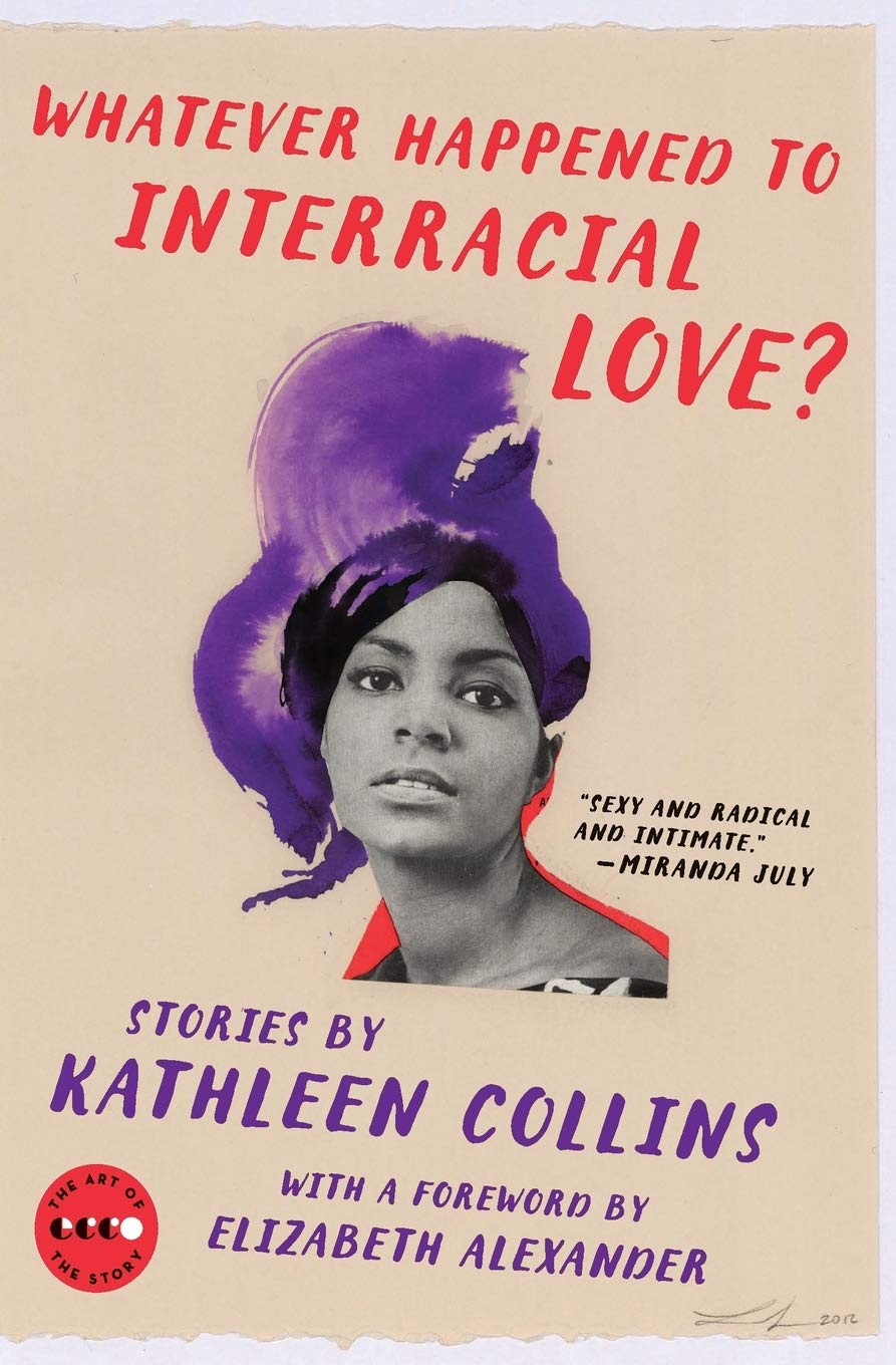 Whatever Happened to Interracial Love?: Stories: Amazon.ca: Collins,  Kathleen: Books
