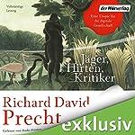 Jäger, Hirten, Kritiker: Eine Utopie für die digitale Gesellschaft | Richard David Precht