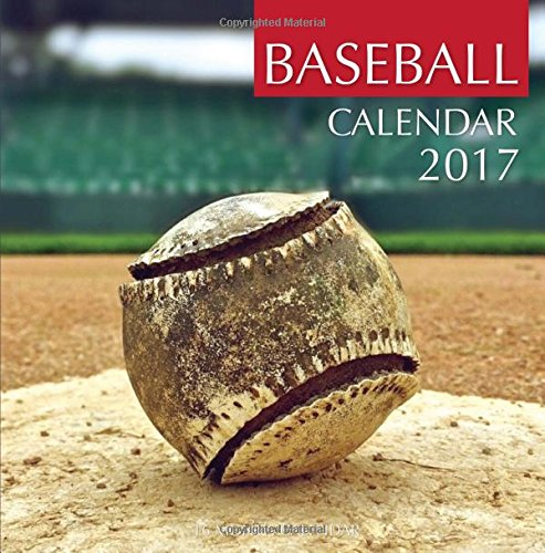Baseball Calendar 2017: 16 Month Calendar