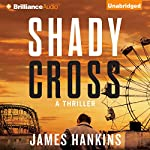 Shady Cross | James Hankins