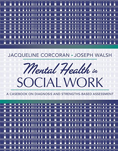 Mental Health in Social Work: A Casebook on Diagnosis and Strengths-Based Assessment