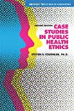 Case Studies in Public Health Ethics, Steven S. Coughlin, 0875531946