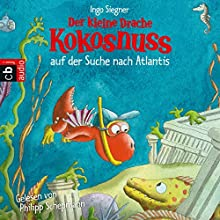 Der kleine Drache Kokosnuss auf der Suche nach Atlantis Hörbuch von Ingo Siegner Gesprochen von: Philipp Schepmann