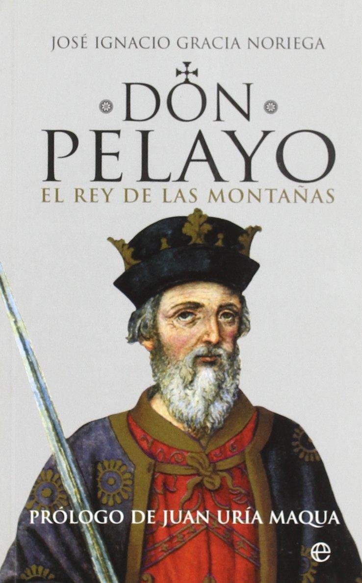 Don Pelayo, el rey de las montañas: Amazon.es: Gracia Noriega ...