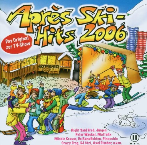 Fischer Ski Shop - Après Ski-Hits 2006 - Das Original zur TV-Show (Double-CD feat. Right Said Fred, Jürgen, Peter Wackel, Mattafix, Mickie Krause, De Randfichten, Pinocchio, Crazy Frog, DJ Ötzi, Axel Fischer a.m.m.)