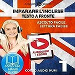Imparare l'Inglese - Lettura Facile - Ascolto Facile - Testo a Fronte: Inglese Corso Audio, Num. 1 [Learn English - Easy Reading - Easy Audio] |  Polyglot Planet