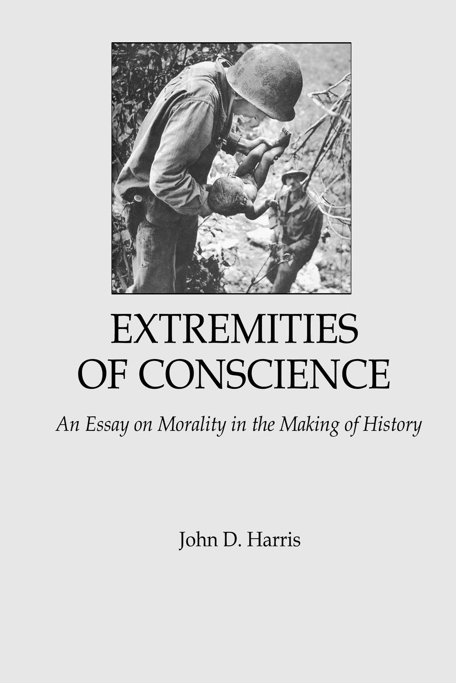 extremities of conscience an essay on morality in the making of  follow the author