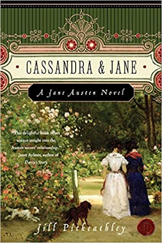 Cassandra and jane a jane austen novel jill pitkeathley cassandra and jane a jane austen novel jill pitkeathley 9780061446399 amazon books fandeluxe Ebook collections