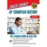 AP® European History Crash Course, Book + Online: Get a Higher Score in Less Time (Advanced Placement (AP) Crash Course)