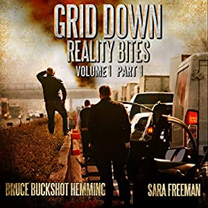Grid Down Reality Bites: Volume 1 Part 1 Audiobook