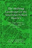 img - for The Shifting Landscape of the American School District: Race, Class, Geography, and the Perpetual Reform of Local Control, 1935 2015 (History of Schools and Schooling) book / textbook / text book