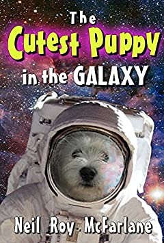 The Cutest Puppy in the Galaxy: (an illustrated space adventure for kids)
