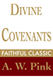 Divine Covenants (Arthur Pink Collection Book 6)