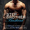 Stepbrother Bastard: The Hawthorne Brothers, Volume 1 Audiobook by Colleen Masters Narrated by Eli Walker