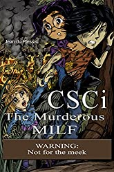 CSCi: The Murderous MILF
