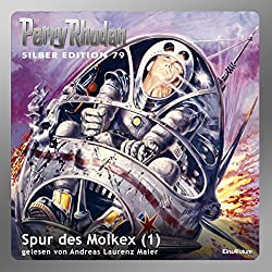 Spur des Molkex - Teil 1 (Perry Rhodan Silber Edition 79)