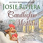 Candleglow and Mistletoe | Josie Riviera