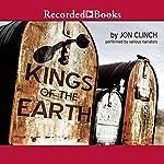 Kings of the Earth: A Novel   Jon Clinch