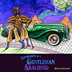Confessions of a Gentleman Arachnid | Michael Coolwood