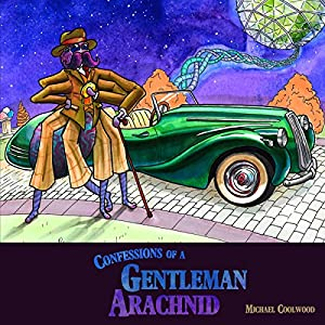 Confessions of a Gentleman Arachnid Audiobook