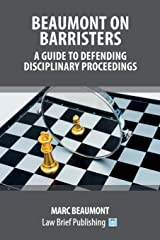 Beaumont on Barristers – A Guide to Defending Disciplinary Proceedings Paperback