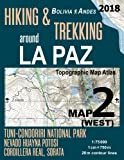 Hiking & Trekking around La Paz Map 2 (West) Tuni-Condoriri National Park, Nevado Huayna Potosi, Cordillera Real, Sorata Bolivia Andes Topographic Map Map (Travel Guide Hiking Trail Maps Bolivia)