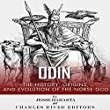 Odin: The Origins, History and Evolution of the Norse God Audiobook by Jesse Harasta,  Charles River Editors Narrated by Anthony R. Schlotzhauer