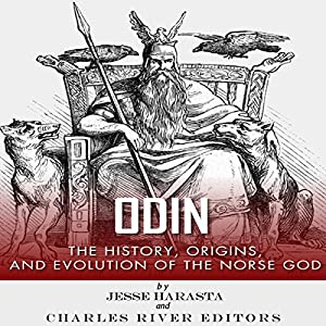 Odin: The Origins, History and Evolution of the Norse God Audiobook
