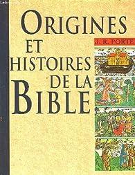 Origines et histoires de la Bible par Joshua Roy Porter