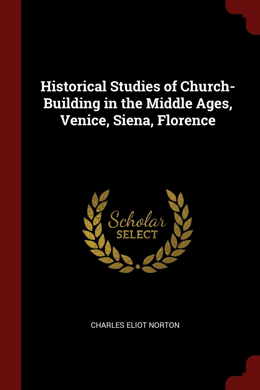 Historical Studies of Church-Building in the Middle Ages, Venice, Siena, Florence ebook