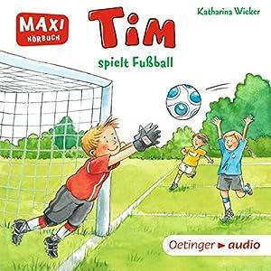 Tim spielt Fußball Hörbuch