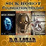 Sick Robot: 3-Book Series | D. C. Lozar