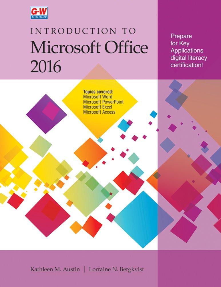 introduction to microsoft office 2016 kathleen m austin lorraine n bergkvist 9781635632798 amazoncom books