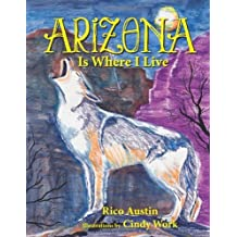 Arizona Is Where I Live: Where Do You Live? by Rico Austin (2013-02-08)