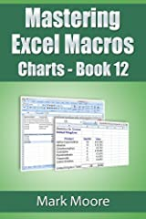 Mastering Excel Macros: Charts (Book 12) Kindle Edition