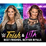 WWE: Trish & Lita - Best Friends, Better Rivals