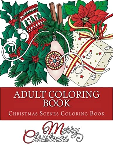 Adult Coloring Book The Christmas Holiday Season Scenes Amazoncouk Books
