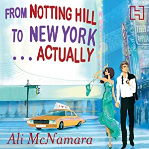 From Notting Hill to New York...Actually Hörbuch