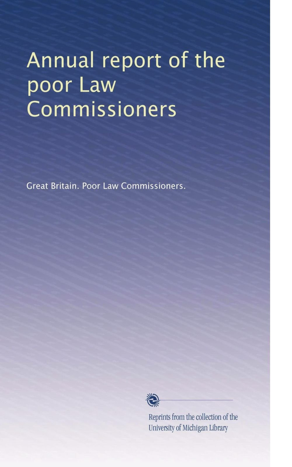 Annual report of the poor Law Commissioners pdf epub