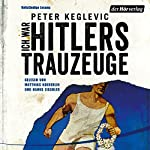 Ich war Hitlers Trauzeuge | Peter Keglevic