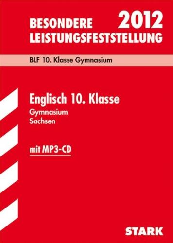 Besondere Leistungsfeststellung Gymnasium Sachsen; Englisch 10. Klasse mit MP3-CD 2012; BLF; Original-Prüfungsaufgaben 2006 bis 2011 mit Lösungen