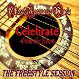 The Freestyle Session: Celebrate