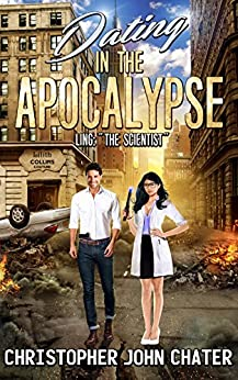 "Dating in the Apocalypse: Ling: ""The Scientist"" (Book 6) by [Chater, Christopher John]"