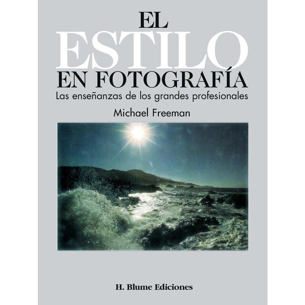 el estilo en fotografia the style in photography spanish edition