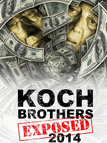 Koch Brothers Exposed -  2014 Edition