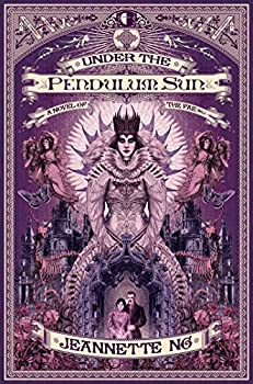 Under the Pendulum Sun by Jeannette Ng fantasy book reviews