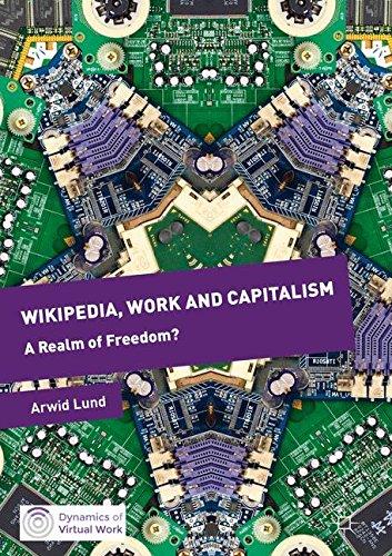 Wikipedia, Work and Capitalism: A Realm of Freedom? (Dynamics of Virtual Work)